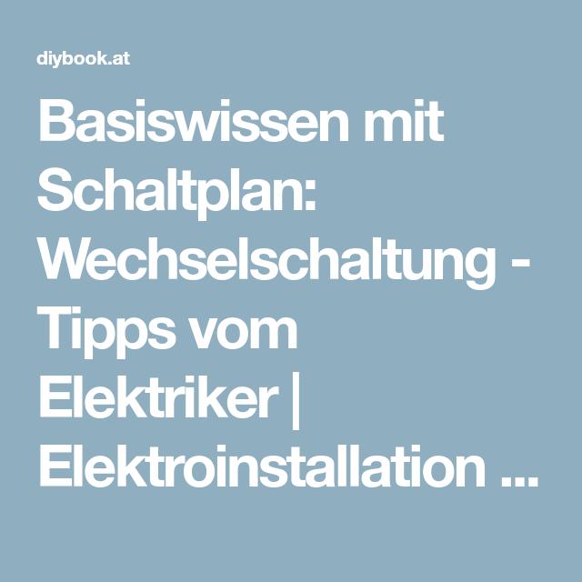 Basiswissen mit Schaltplan: Wechselschaltung - Tipps vom Elektriker ...