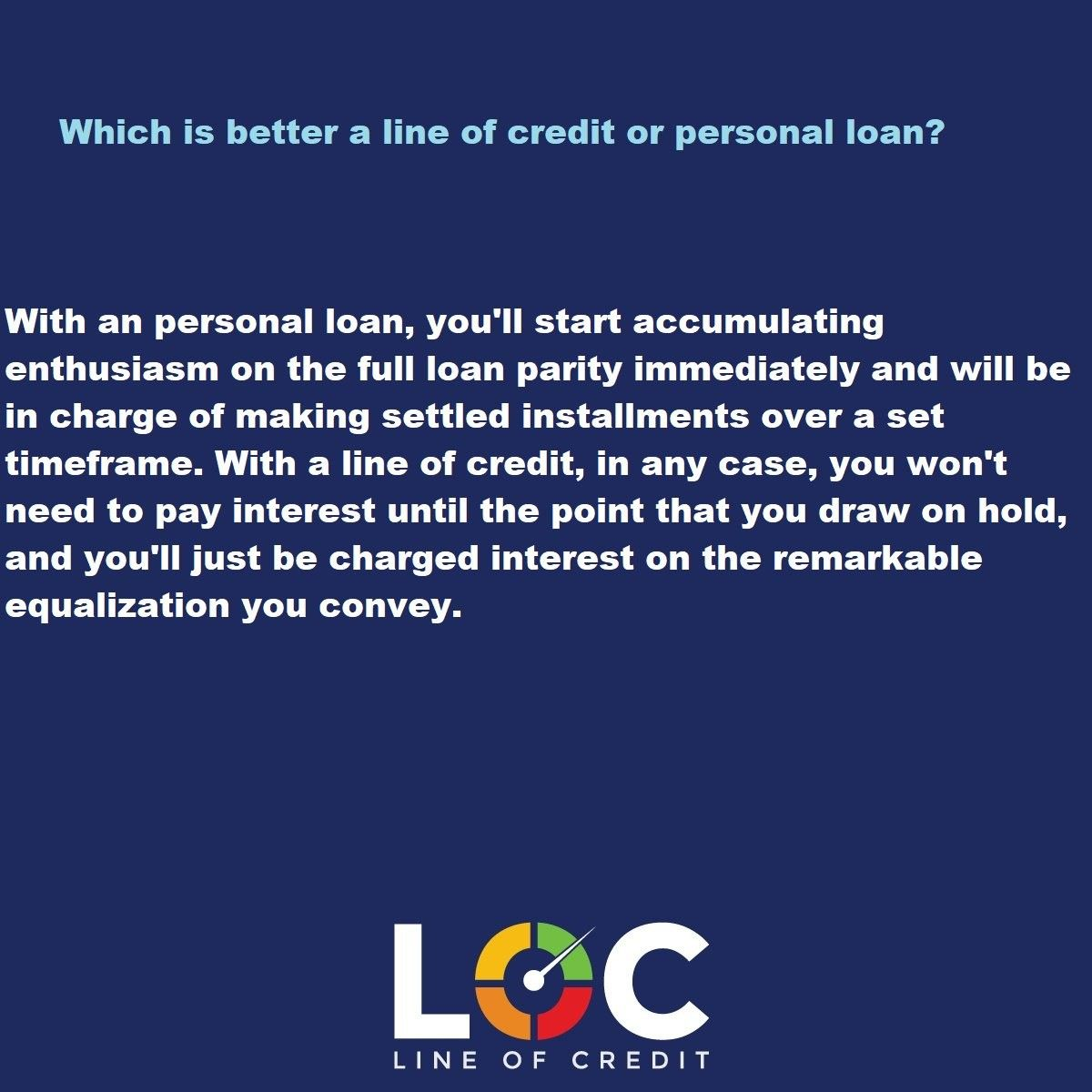 Which Is Better A Line Of Credit Or Personal Loan Line Of Credit Personal Line Of Credit Personal Loans