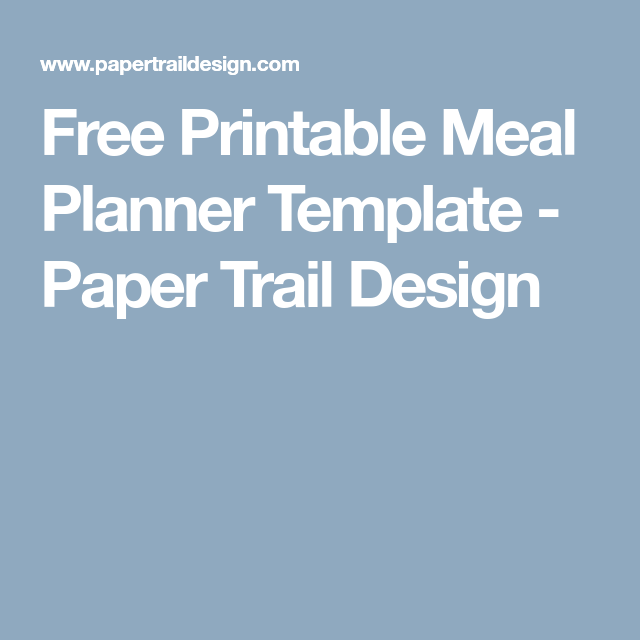 Free Printable Meal Planner Template - Paper Trail Design