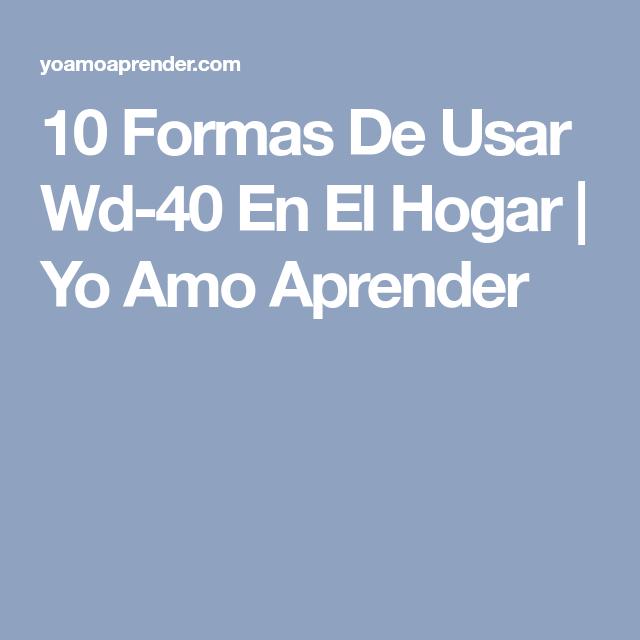 10 Formas De Usar Wd-40 En El Hogar   Yo Amo Aprender