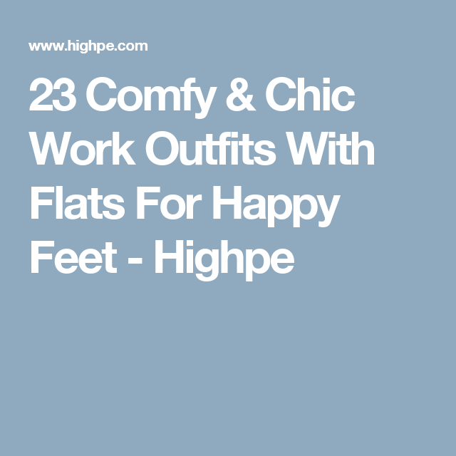 23 Comfy & Chic Work Outfits With Flats For Happy Feet - Highpe