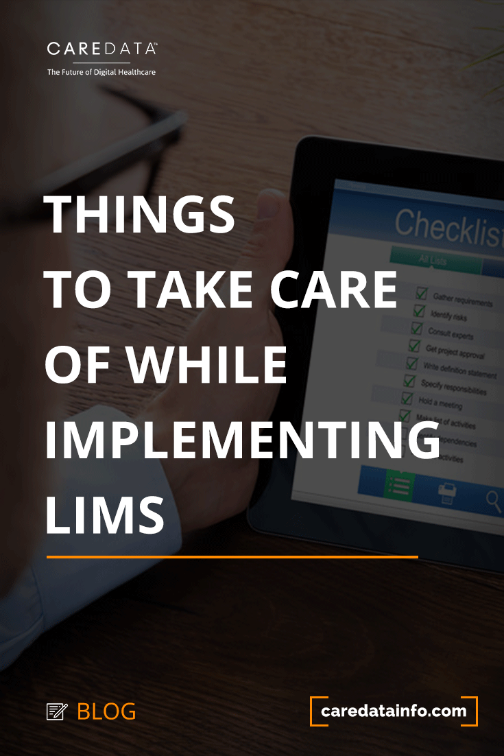 Things To Take Care Of While Implementing Lims Lims Laboratory Carelabtrak Laboratorysoftware Limssoftware Digital Healthcare Take Care Checklist