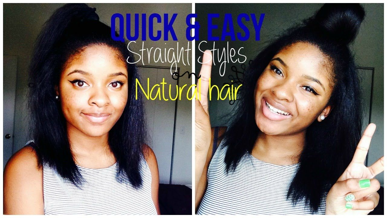 quick straight styles natural hair youtube pinterest