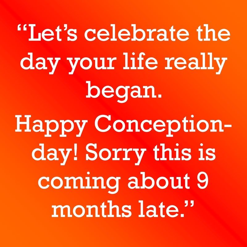 Happy Conception Day Funny Birthday Message – Funny Messages to Write in a Birthday Card