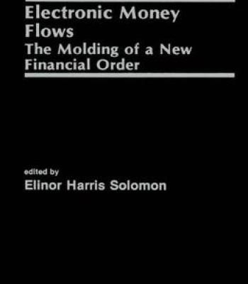 Electronic money flows the molding of a new financial order pdf electronic money flows the molding of a new financial order pdf fandeluxe Gallery