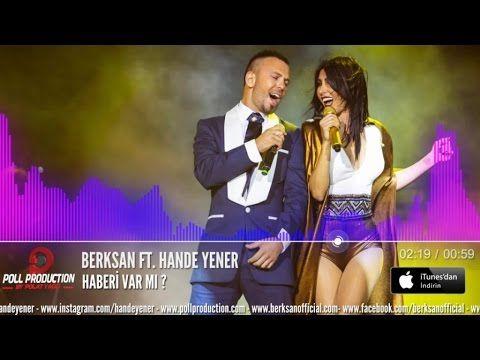 Berksan Ft Hande Yener Haberi Var Mi Music Songs Songs Music