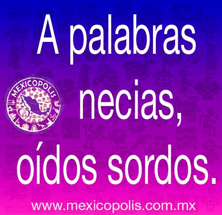 A Palabras Necias Oidos Sordos Dichos Refranes Dichosyrefranes Mexicopolis Mexican Quotes Inspirational Quotes Life Quotes