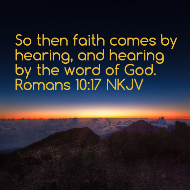 Image result for faith comes by hearing and hearing by the word of god