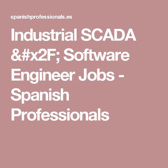 Industrial Scada  Software Engineer Jobs  Spanish Professionals
