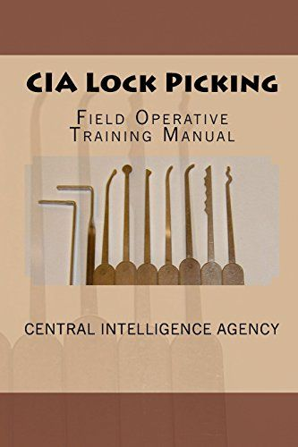 CIA Lock Picking Field Operative Training Manual by Central - training manual