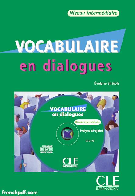 Vocabulaire En Dialogues Niveau Intermediaire Pdf Free Download Le Vocabulaire En Dialogues Niveau I Apprendre Le Francais Pdf Apprendre L Anglais Vocabulaire