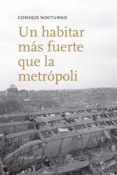 Un habitar más fuerte que la metrópoli / Consejo nocturno. Signatura:  601 HAB Na Biblioteca: http://kmelot.biblioteca.udc.es/record=b1662500~S1*spi