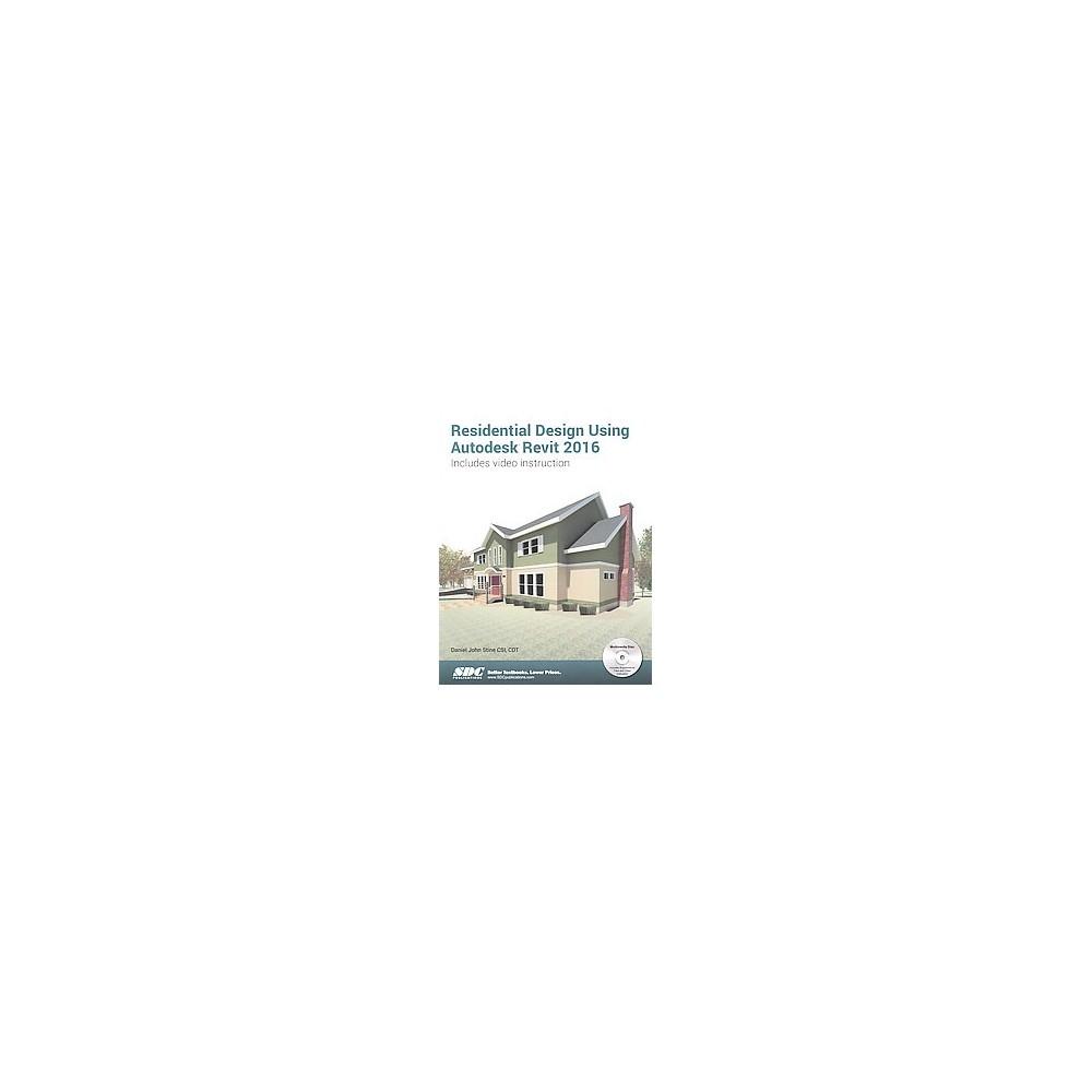 Residential Design Using Autodesk Revit 2016 (Paperback) (Daniel John Stine)