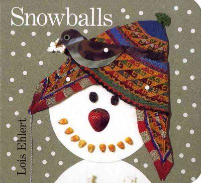 Snowballs by Lois Ehlert.  Wonderful collages.