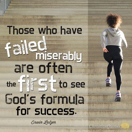 """Quotes About Failure Leading To Success: """"Those Who Have Failed Miserably Are Often The First To"""