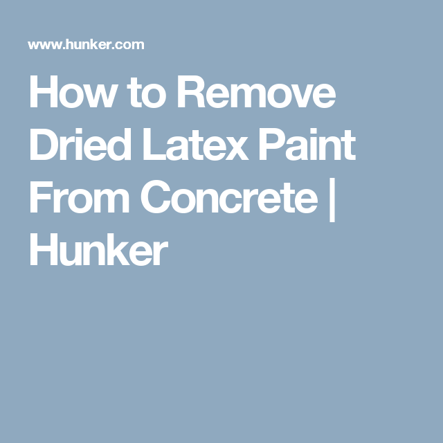 How to Remove Dried Latex Paint From Concrete | Cleaning