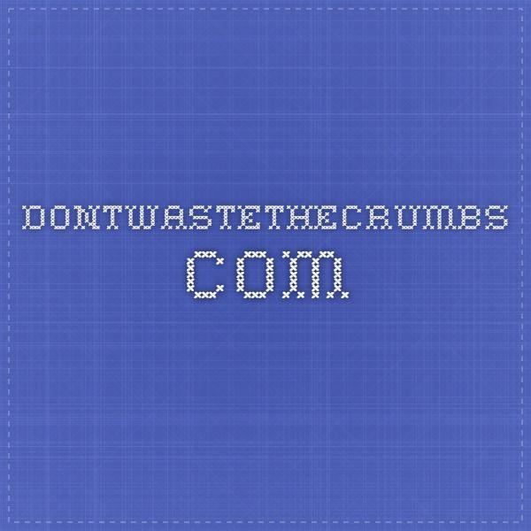 dontwastethecrumbs.com
