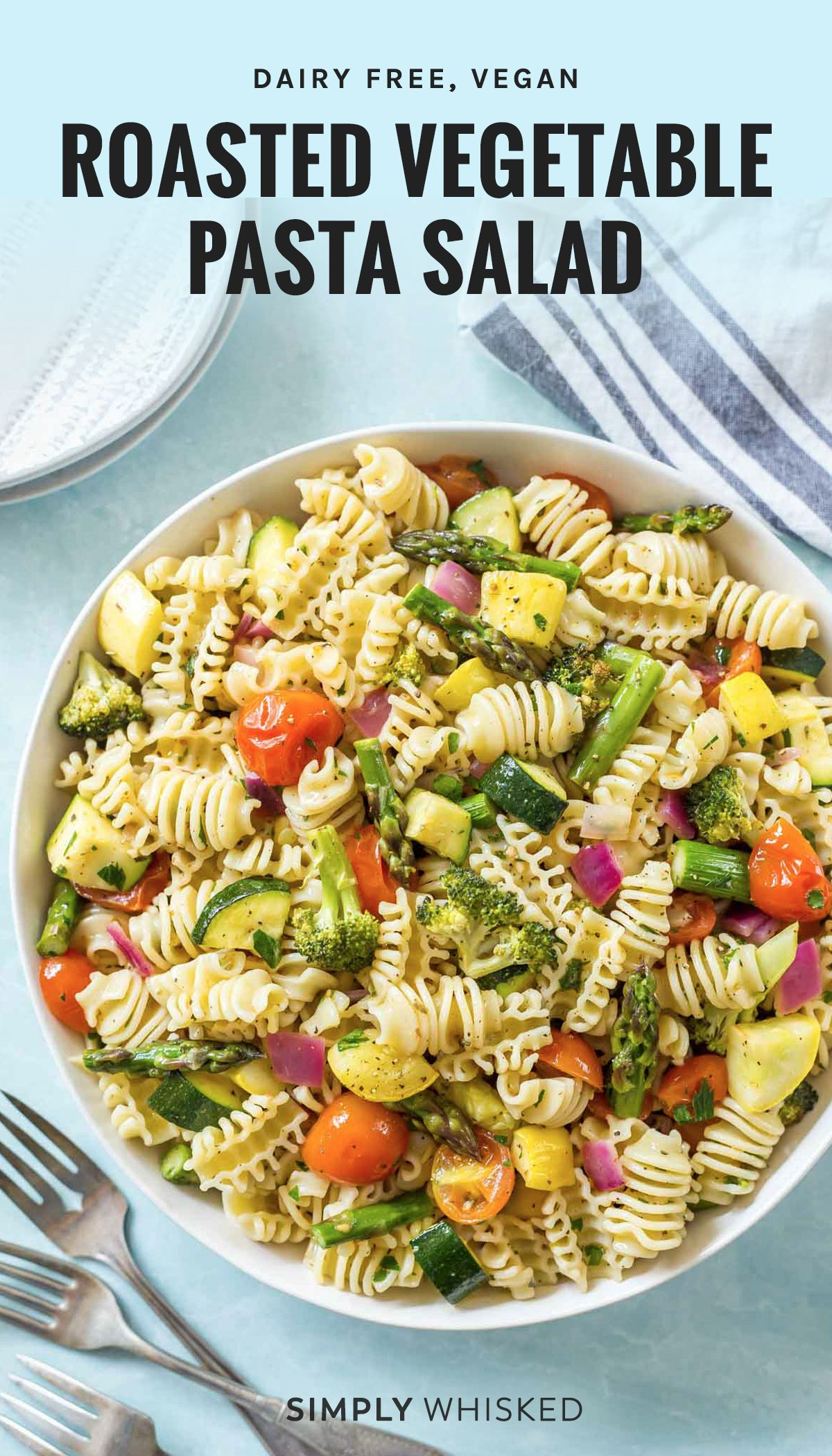 Roasted Vegetable Pasta Salad Dairy Free Vegan Simply Whisked Recipe In 2020 Roasted Vegetable Pasta Vegan Pasta Salad Vegetable Pasta