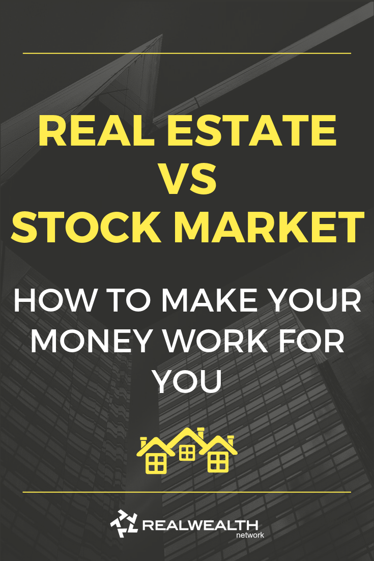 Trying To Decide To Invest In Real Estate Vs The Stock Market Know The Pros And Cons Of Each And Why Opportuni Stock Market Investing Books Investment Quotes