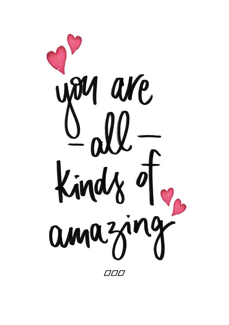 You are all kinds of amazing  Sweet quotes, Good morning quotes