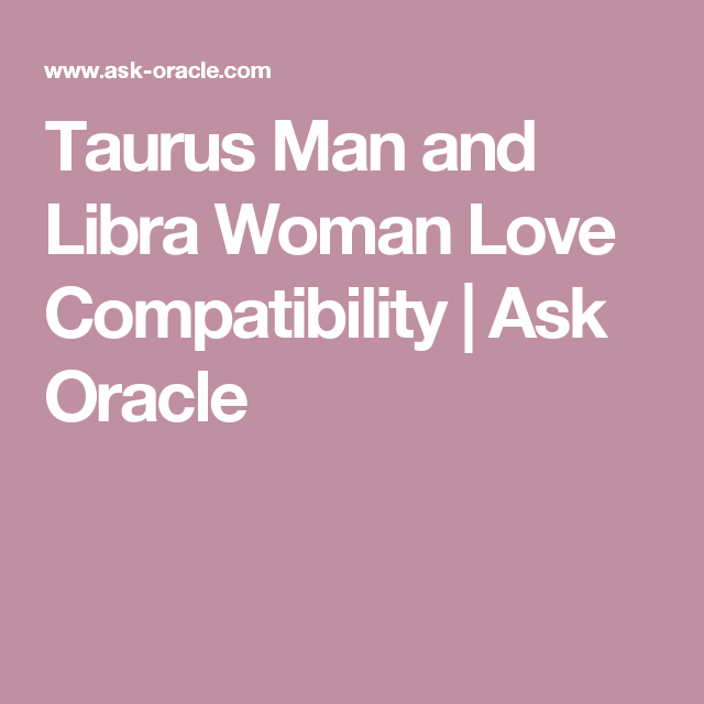Taurus male and libra woman