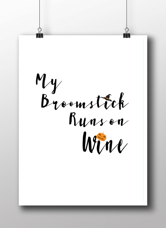 Halloween Printable | Halloween wall art |Halloween decor | My Broomstick  runs on Wine |Halloween typography| Witch Quote, Instant Download