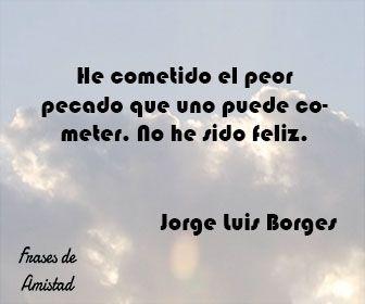 Frases De Amor De Borges De Jorge Luis Borges Poetas Quotes