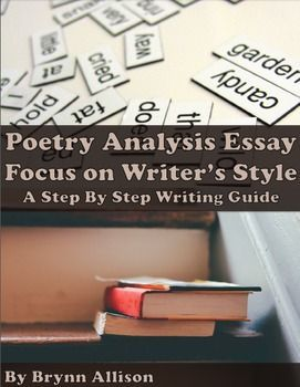 Poetry Analysis Essay On Writers Style Step By Step Writing Guide  This Poetry Analysis Essay Packet Focused On Examining Writers Style And  Making Biographical Connections Is Designed To Introduce Students To The