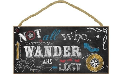 "NOT ALL WHO WANDER ARE LOST Chalk Art Primitive Wood Hanging Sign 5"" x 10""  