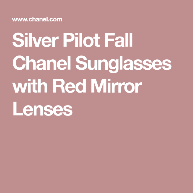 7d6c3415c4d Silver Pilot Fall Chanel Sunglasses with Red Mirror Lenses Red Mirror