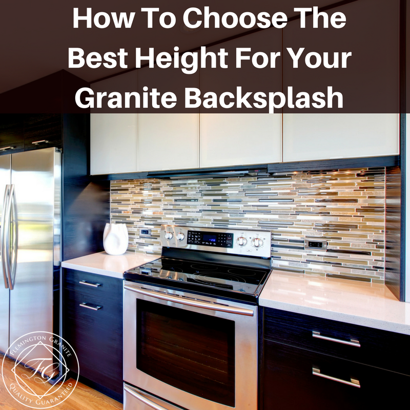 How To Choose The Best Height For Your Granite Backsplash ... on Best Backsplash For Granite Countertops  id=80249
