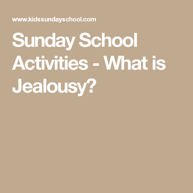 Sunday School Activities - What is Jealousy? | Church