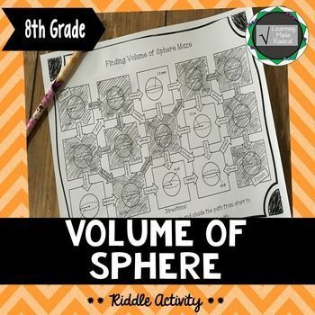 Volume of Sphere Maze Activity Practice finding the volume of spheres with this fun maze activity. Students will work on solving the volume of spheres given radius and diameter mixture of problems. They must complete the problems correctly or it could tak
