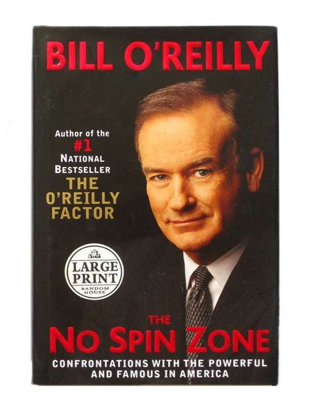 The No Spin Zone: by Bill O'Reilly