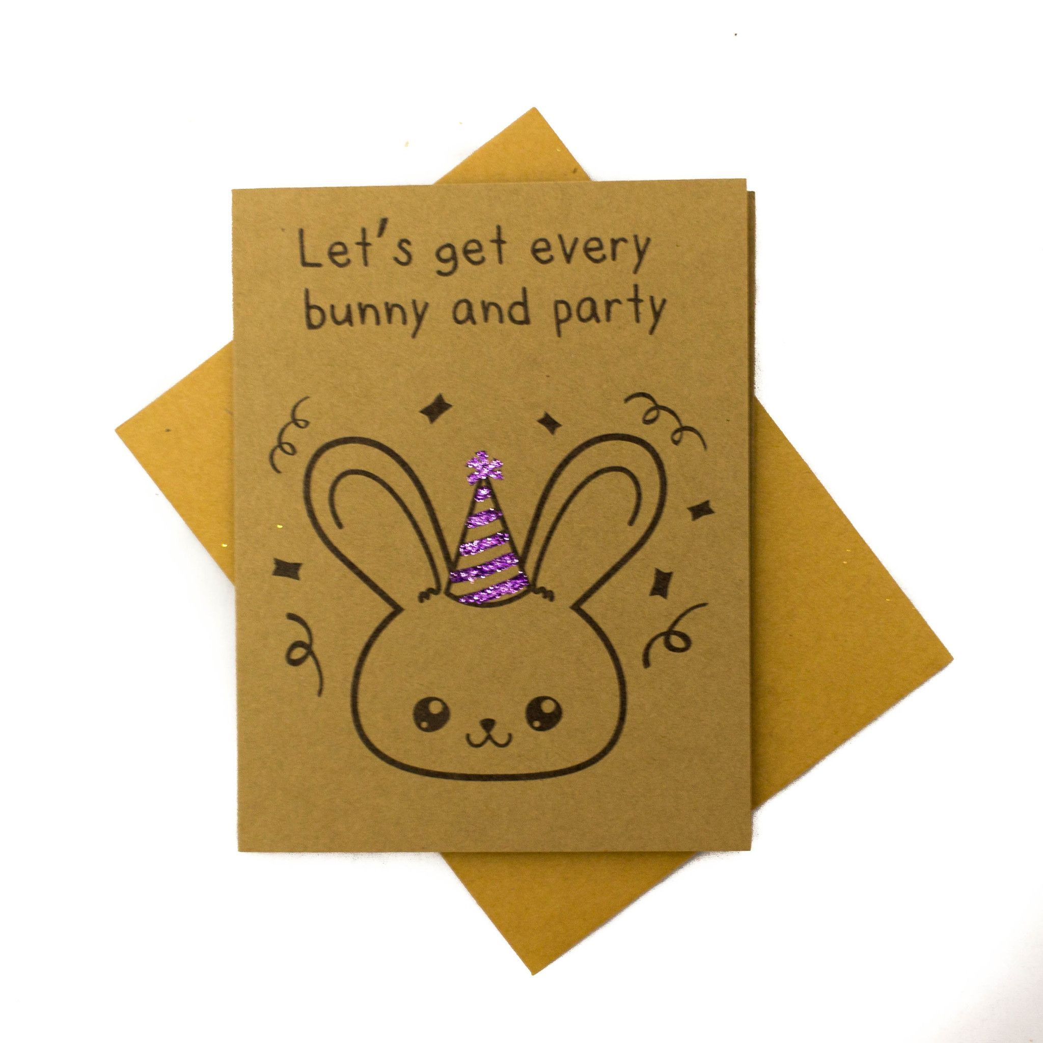 Let s Get Every Bunny and Party Birthday Card