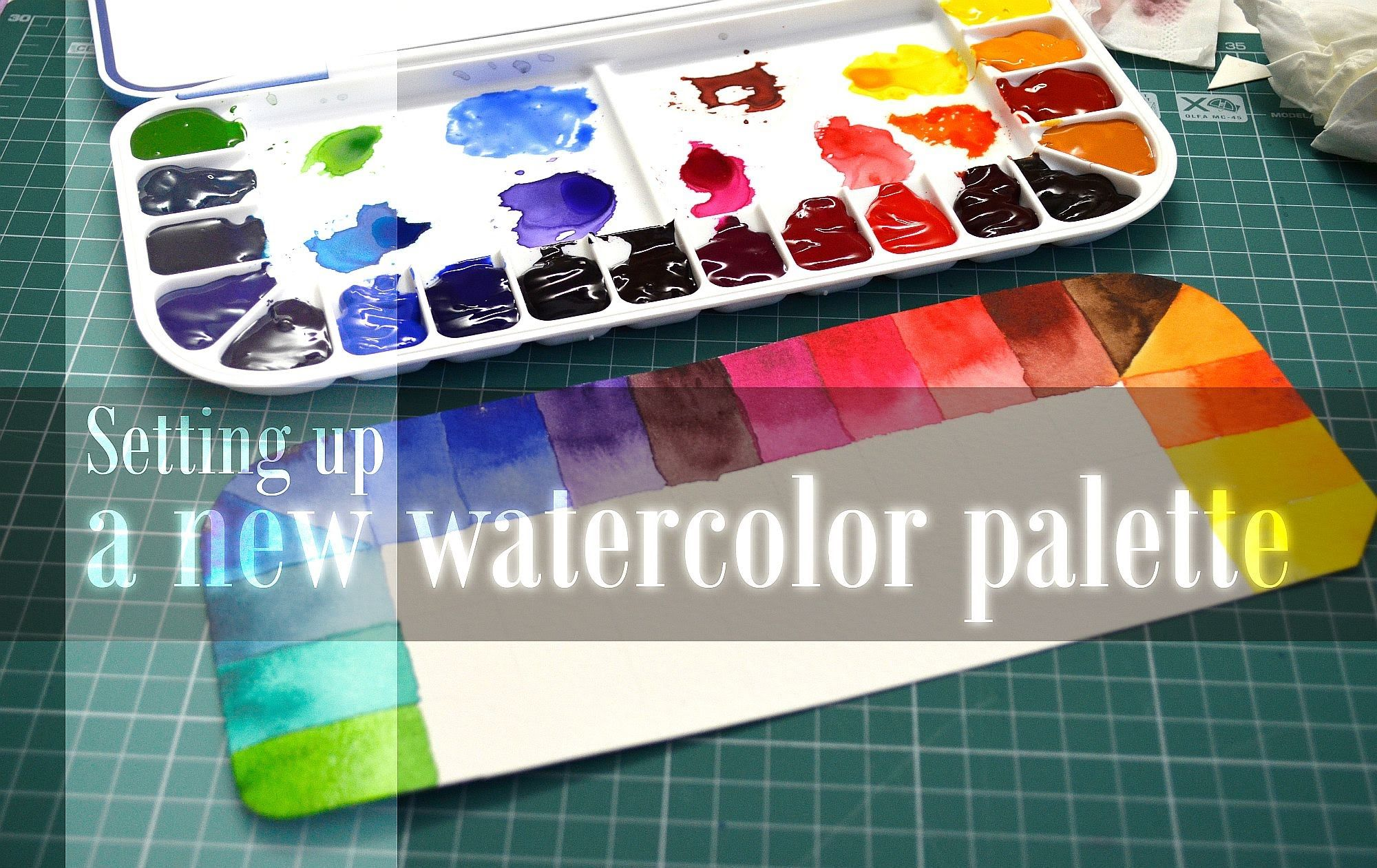 Setting Up A New Watercolor Palette I Never Knew You Were