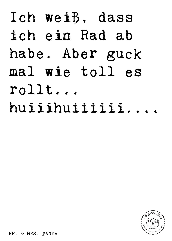 Spruch: Ich Weiß, Dass Ich Ein Rad Ab Habe. Aber Guck Mal Wie Toll Es  Rollt... Huiiihuiiiiii....   Sprüche, Zitat, Zitate, Lustig, Weise Geschenk,  Freundin, ...