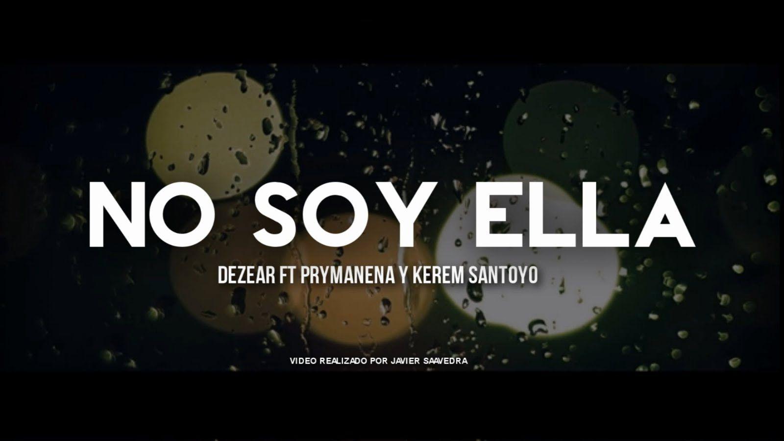 No Soy Ella Rap Romantico Dezear Rp Feat