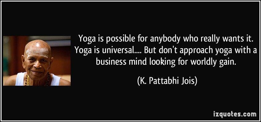 תוצאת תמונה עבור Sri K Pattabhi Jois Quotes