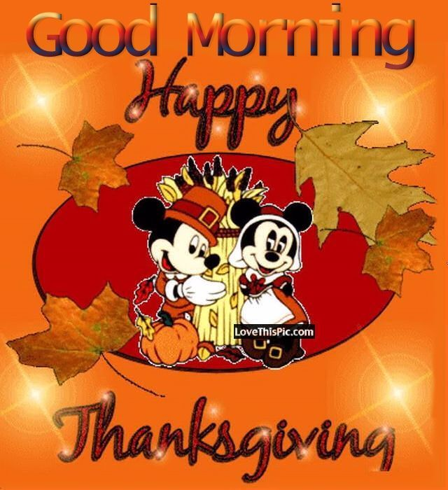 Best Thanksgiving Quotes For Friends: Disney Good Morning Happy Thanksgiving Quote Thanksgiving