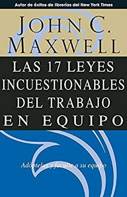 17 Leyes Incuestionables Trabajo En Equipo John C Maxwell Libros Y Audiolibros Para Descargar Gratis Trabajo En Equipo Libros De Autoayuda Libros En Línea