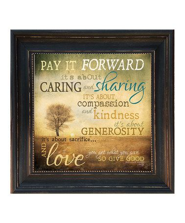 Look what I found on #zulily! \'Pay it Forward\' Framed Wall Art ...