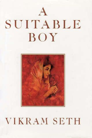 A Suitable Boy By Vikram Seth At 1 349 Pages Seth S Multifamily Epic Set In A Newly Independent India Is About The Size Of A Smal Books Novels Books For Boys