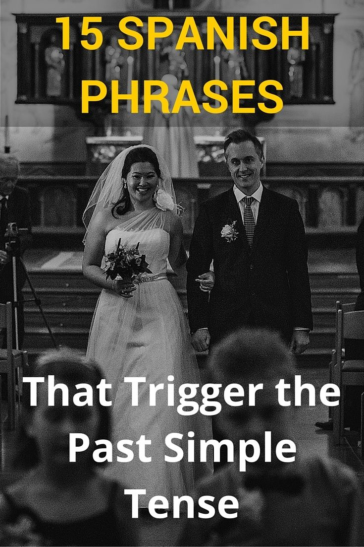 15 Spanish Phrases that Trigger the Past Simple Tense A great infographics that helps you learn Spanish grammar #past tenses #Infographics #spanish #grammar #learning If you found it interesting and helpful, please repin this for your friends!