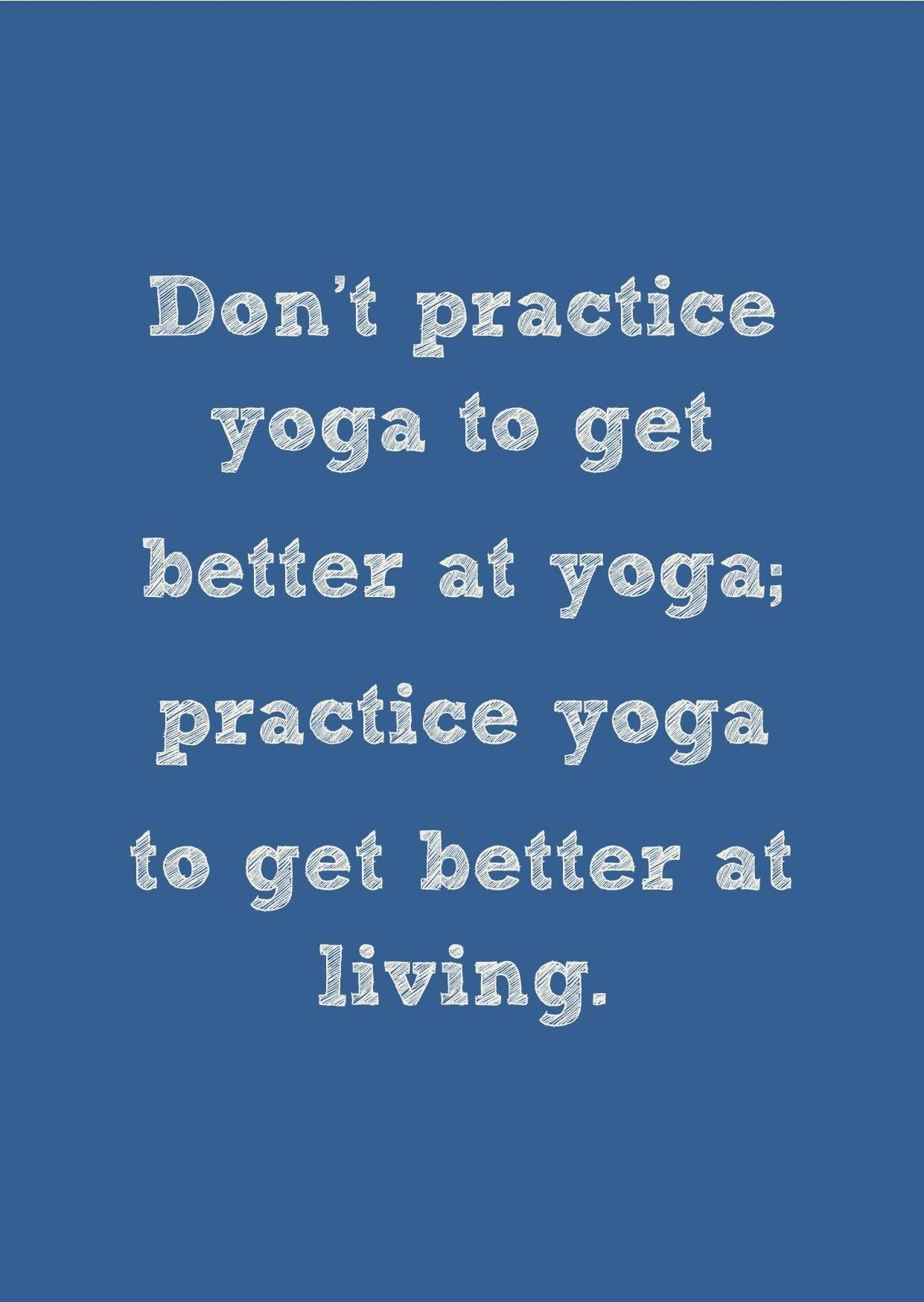 yoga practice quote eight limb life http//eightlimb