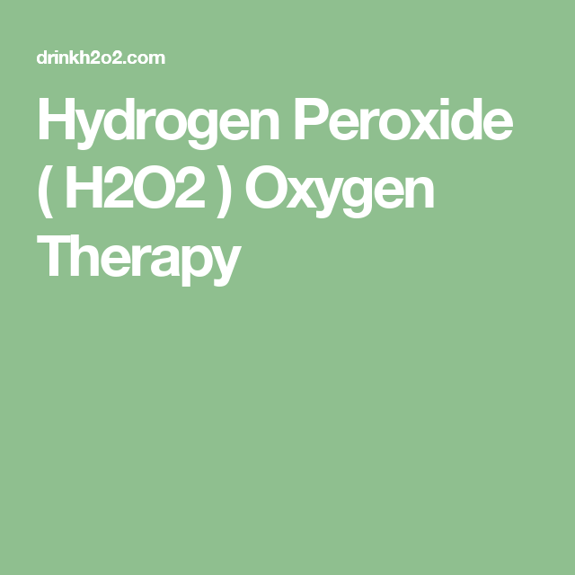 Hydrogen Peroxide ( H2O2 ) Oxygen Therapy | Body, mind