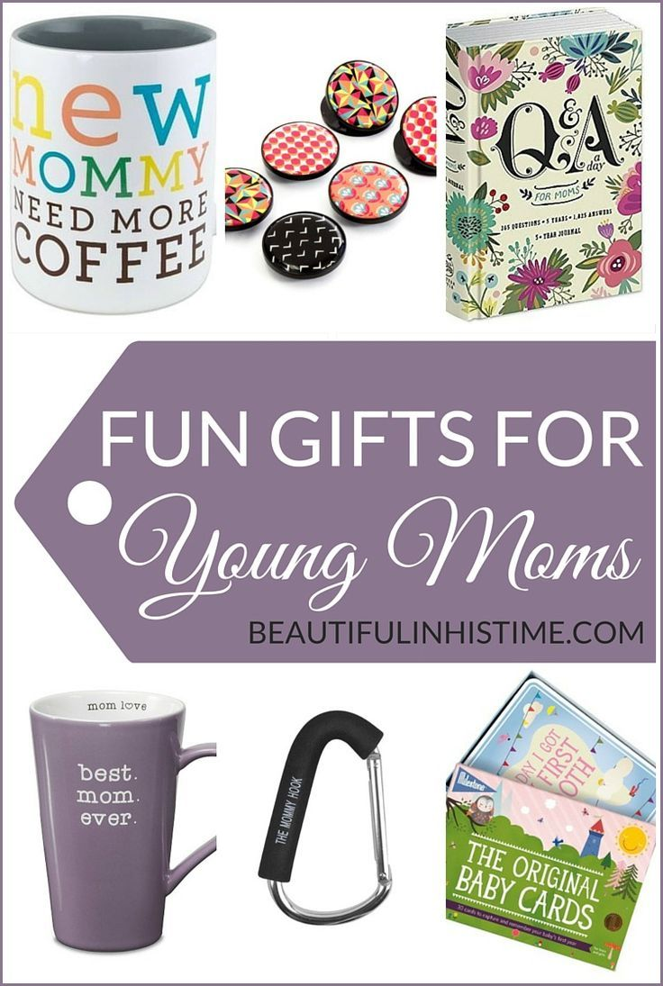 29 Fun Gifts for Young, New Moms | Gift Ideas | Pinterest | Gifts ...