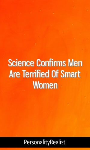 Science Confirms Men Are Terrified Of Smart Women #Personality #INFP