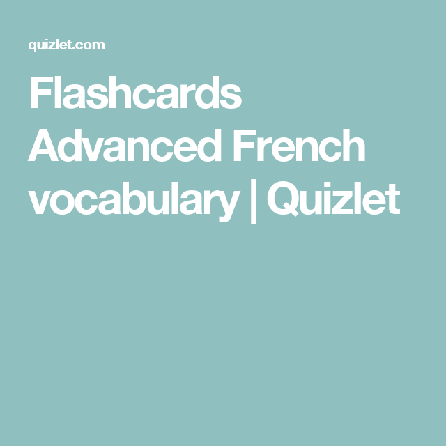 Flashcards Advanced French vocabulary | Quizlet | french