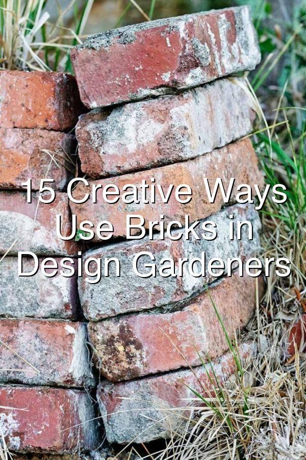 15 Creative Ways To Use Bricks In Garden Design Gardeners Path In 2020 Garden Design Brick Outdoor Garden